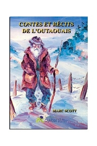 Marc Scott et Catherine Gagné-Côté - Contes et Récits de l'Outaouais.