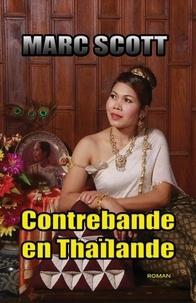 Marc Scott - Contrebande en Thaïlande - Une 3e aventure de Jack Delorme.
