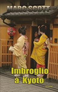 Marc Scott - Imbroglio à Kyoto - Une aventure de Jack Delorme.