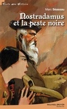 Marc Séassau - Nostradamus et la peste noire.