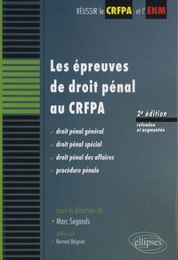 Marc Segonds - Les épreuves de droit pénal au CRFPA.