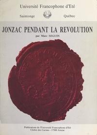 Marc Séguin - Jonzac pendant la Révolution.