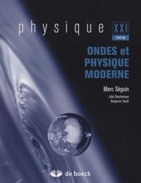 Marc Séguin - Physique XXI - Tome C, Ondes et physique moderne.