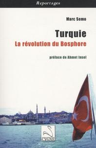 Marc Semo - Turquie - La révolution du Bosphore.