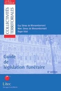 Marc Sénac de Monsembernard et Roger Vidal - Guide de législation funéraire.