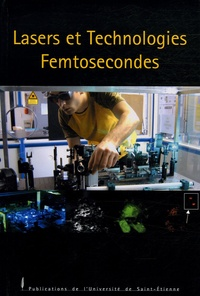 Marc Sentis et Olivier Utéza - Lasers et Technologies Femtosecondes.