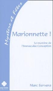 Marc Servera - Marionnette ! - Le mystère de l'Immaculée Conception.