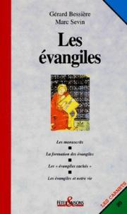 Marc Sevin et Gérard Bessière - Les évangiles.