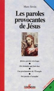 Marc Sevin - Les paroles provocantes de Jésus.