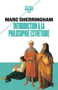 Marc Sherringham - Introduction à la philosophie esthétique.