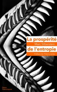 Marc Silberstein - La prospérité de l'entropie - Matériaux autobiologiques.