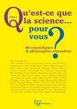 Marc Silberstein - Qu'est-ce que la science... pour vous ? 50 scientifiques & philosophes répondent - Tome 1.
