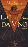 Marc Sinclair - La conspiration Da Vinci.