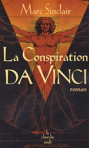 Marc Sinclair - La conspiration Da Vinci.