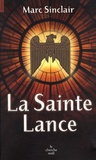 Marc Sinclair - La Sainte Lance.