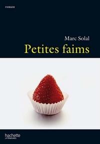 Marc Solal - Petites faims.