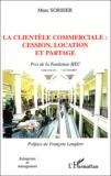Marc Sorbier - La clientèle commerciale: cession, location et partage.