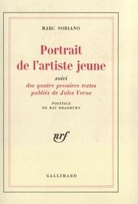 Marc Soriano - Portrait de l'artiste  jeune - Suivi Des quatre premiers textes publiés de Jules Verne.