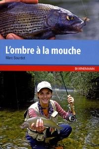 Marc Sourdot - L'ombre à la mouche.