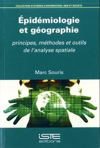 Marc Souris - Epidémiologie et géographie - Principes, méthodes et outils de l'analyse spatiale.