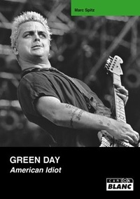 Marc Spitz - Green Day - American Idiot.