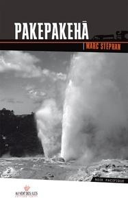 Marc Stephan - Pakepakehà - Le fantôme du Hauraki Gulf.