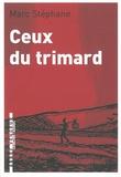 Marc Stéphane - Ceux du trimard.