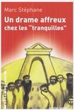 """Marc Stéphane - Un drame affreux chez les """"tranquilles""""."""