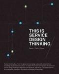 Marc Stickdorn et Jakob Schneider - This Is Service Design Thinking.