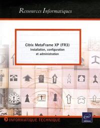 Deedr.fr Citrix MetaFrame XP (FR3) - Installation, configuration et administration Image