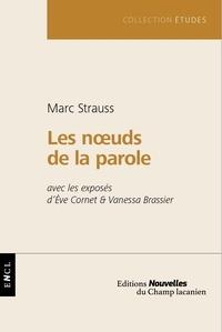 Marc Strauss - Les noeuds de la parole.