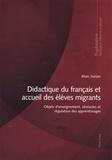 Marc Surian - Didactique du français et accueil des élèves migrants - Objets d'enseignement, obstacles et régulation d'apprentissage.