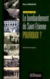 Marc Swanson - 26 Mai 1944 - Le bombardement de Saint-Etienne, pourquoi ?.