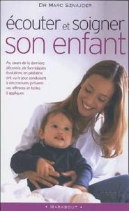 Marc Sznajder - Ecouter et soigner son enfant aujourd'hui.
