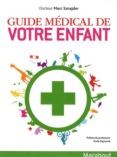 Marc Sznajder - Guide médical de votre enfant.