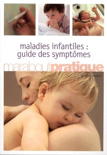 Marc Sznajder - Maladies infantiles : guide des symptômes.