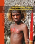 Marc Tabani et Marcellin Abong - Kago, Kastom and Kalja: The Study of Indigenous Movements in Melanesia Today.