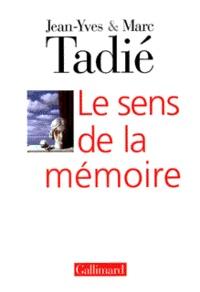 Marc Tadié et Jean-Yves Tadié - Le sens de la mémoire.