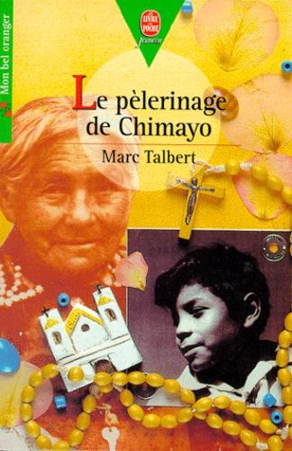 Marc Talbert - Le pèlerinage  de Chimayo.