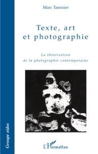 Marc Tamisier - Texte, art et photographie - La théorisation de la photographie.