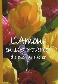 Marc Tardieu - L'amour en 100 proverbes du monde entier.