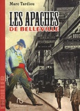 Marc Tardieu - Les Apaches de Belleville.