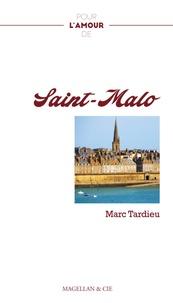 Marc Tardieu - Pour l'amour de Saint-Malo.