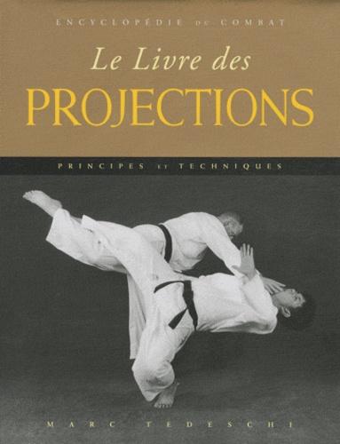 Marc Tedeschi - Le Livre des projections - Principes et techniques.