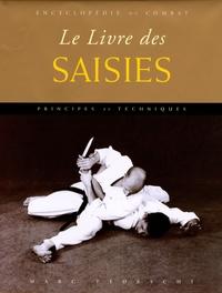 Marc Tedeschi - Le livre des saisies - Principes et techniques.
