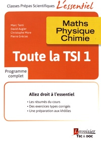 Marc Tenti et David Augier - Toute la TSI 1re année - Maths, physique, chimie.