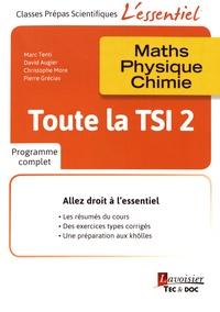 Marc Tenti et David Augier - Toute la TSI 2e année - Maths, physique, chimie.