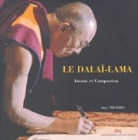 Marc Ternisien - Sa Sainteté le XIVe Dalaï-Lama - Amour et Compassion.