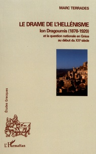 Accentsonline.fr Le drame de l'hellénisme - Ion Dragoumis (1878-1920) et la question nationale en Grèce au début du XXe siècle Image