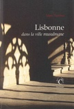Marc Terrisse - Lisbonne - Dans la ville musulmane.